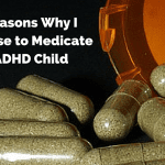 4 Reasons Why I Chose to Medicate My ADHD Child