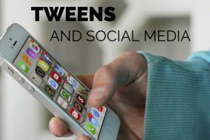 TWEENS & SOCIAL MEDIA
