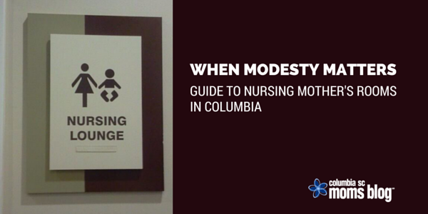 WHEN MODESTY MATTERS GUIDE TO NURSING ROOMS IN COLUMBIA