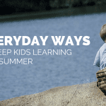 Everyday Ways to Keep Kids Learning This Summer