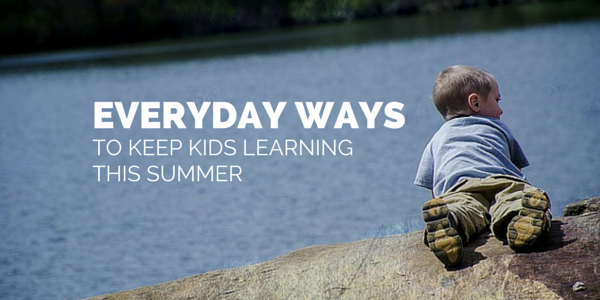 easy ways to keep kids learning this summer