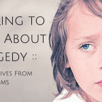 Talking to Kids About Tragedy :: Perspectives From Two Moms