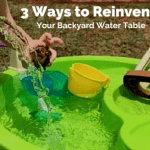 3 Ways to Reinvent Your Backyard Water Table