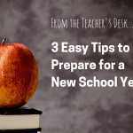 From the Teacher's Desk :: 3 Easy Tips to Prepare for a New School Year