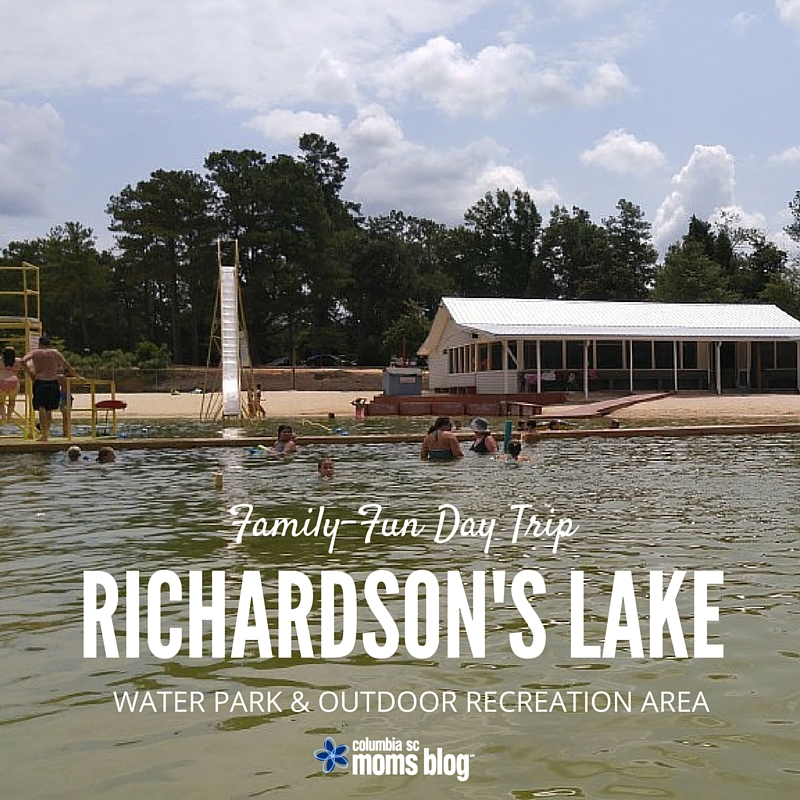 Family-Fun Day Trip - Richardson's Lake Water Park and Outdoor Recreation Area - Columbia SC Moms Blog