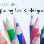 From the Teacher's Desk :: Preparing for Kindergarten