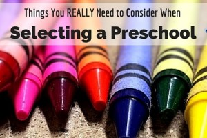 things you really need to consider when selecting a preschool