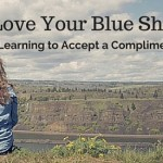 """I Love Your Blue Shirt!"" Learning to Accept a Compliment"