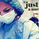 """""""Just"""" a Nurse"""