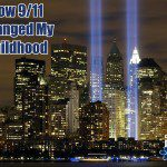 How 9/11 Changed My Childhood