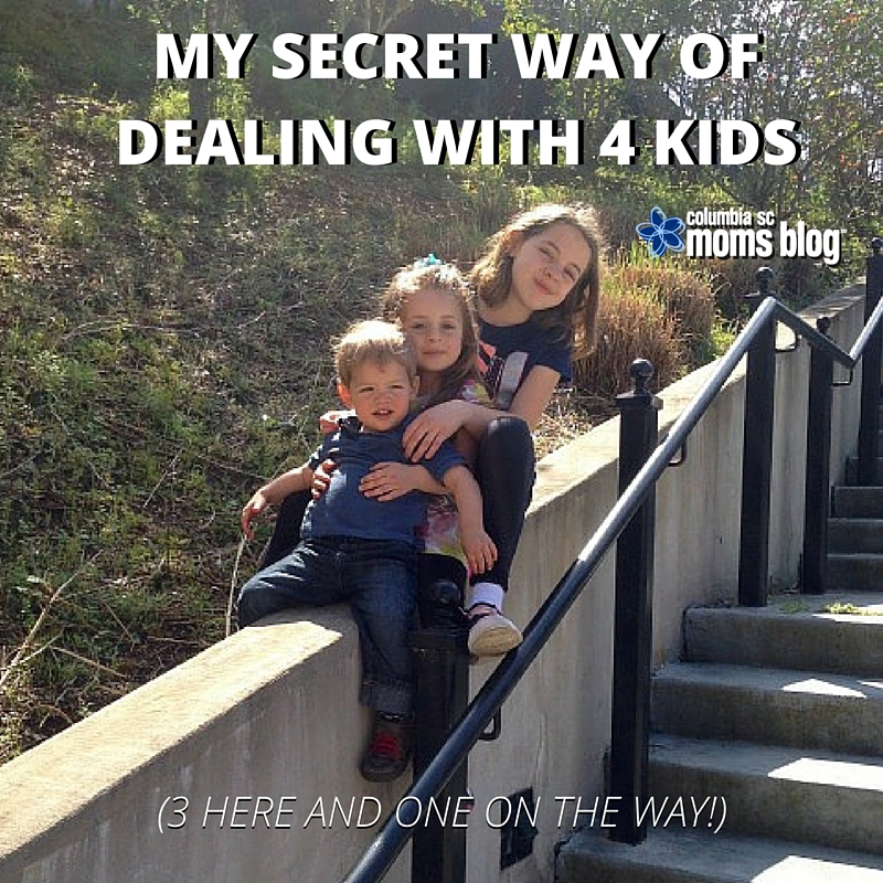 my secret way of dealing with 4 kids - columbia sc moms blog