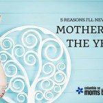 "5 Reasons I'll Never Be ""Mother of the Year"""
