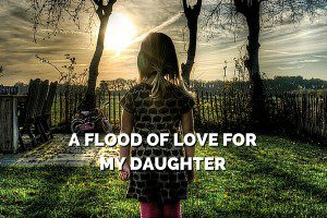 FLOOD OF LOVE FOR MY DUAGHTER - COLUMBIA SC MOMS BLOG