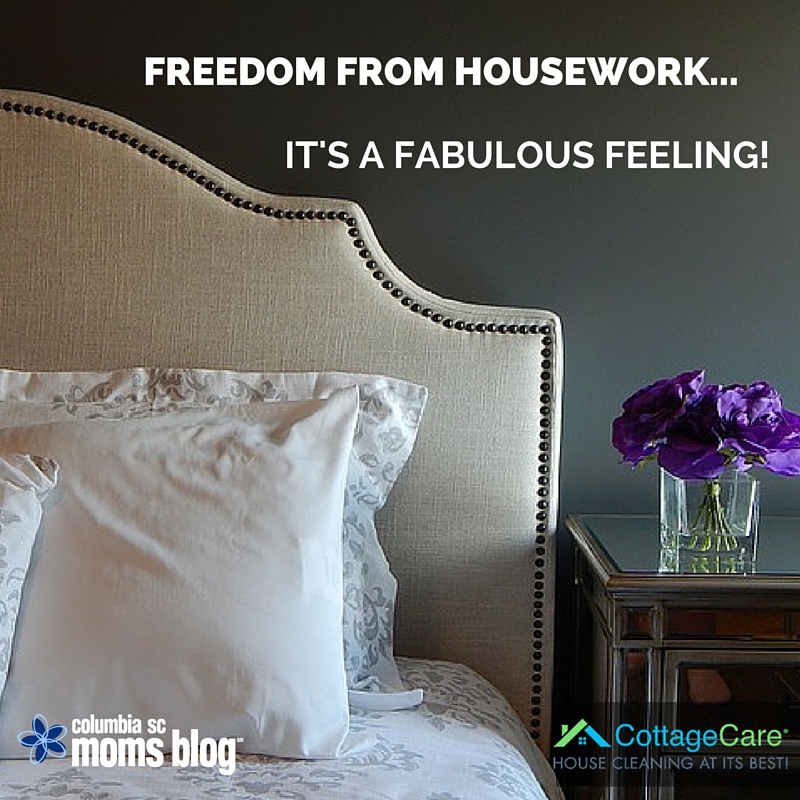 FREEDOM FROM HOUSEWORK IT'S A FABULOUS FEELING - COTTAGECARE - COLUMBIA SC MOMS BLOG (2)