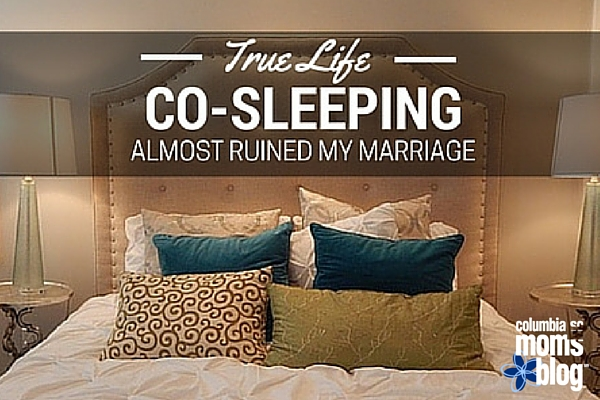 co-sleeping almost ruined my marriage - columbia sc moms blog