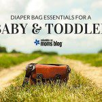 Diaper Bag Essentials for a Baby and Toddler