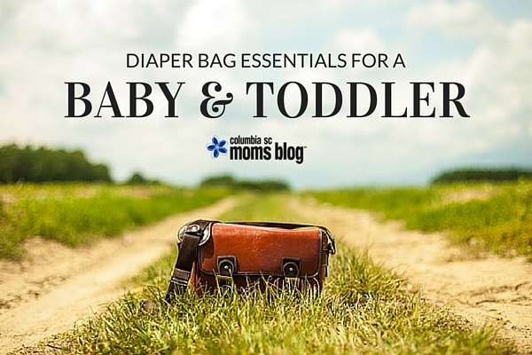 diaper bag essentials for a baby and toddler - columbia sc moms blog