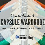 How to Create A Capsule Wardrobe For Your School Age Child