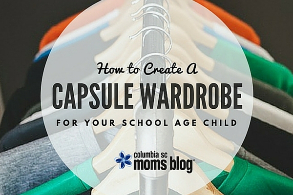 how to create a capsule wardrobe for you school age child - columbia sc moms blog