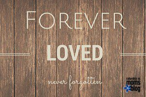 pregnancy and infant loss awareness month - forever loved, never forgotten - columbia sc moms blog