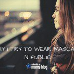 Why I Try To Wear Mascara In Public