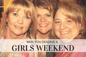 why you need a girls weekend - columbia sc moms blog