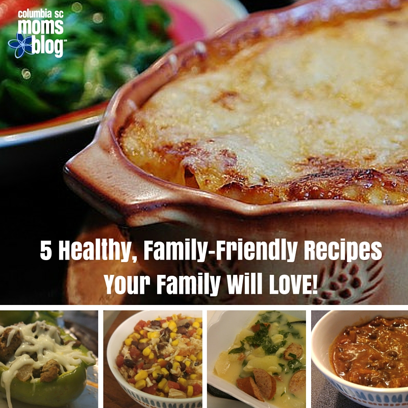 5 Healthy, Family-Friendly Recipes Your Family Will LOVE - Columbia SC Moms Blog