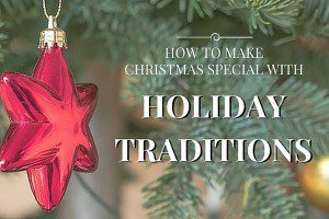 How to Make Christmas Special with Holiday Traditions - Columbia SC  Moms Blog