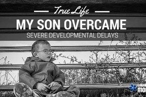 TRUE LIFE - MY SON OVERCAME SEVERE DEVELOPMENTAL DELAYS - COLUMBIA SC MOMS BLOG