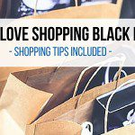 Why I Love Shopping Black Friday {Tips Included!}