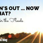 The Sun's Out … Now What? After the Floods