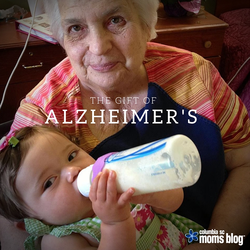 the gift of alzheimers - columbia sc moms blog