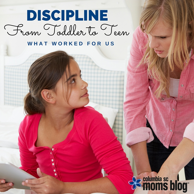 Discipline from toddler to teen - Columbia SC Moms Blog