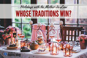 Holidays with the In-Laws - Whose Traditions Win - Columbia SC Moms Blog