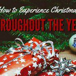 How to Experience Christmas Throughout the Year