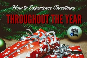 How to Experience Christmas Everyday of the Year - Columbia SC Moms Blog