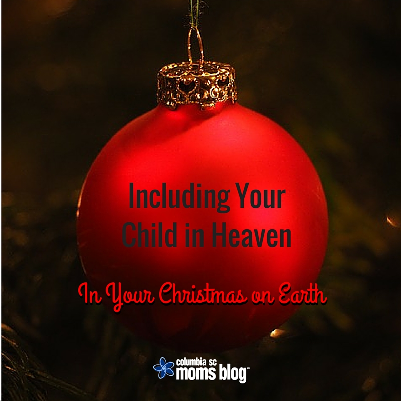Including Your Child in Heaven in Your Christmas on Earth