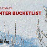 The Ultimate Winter Bucketlist