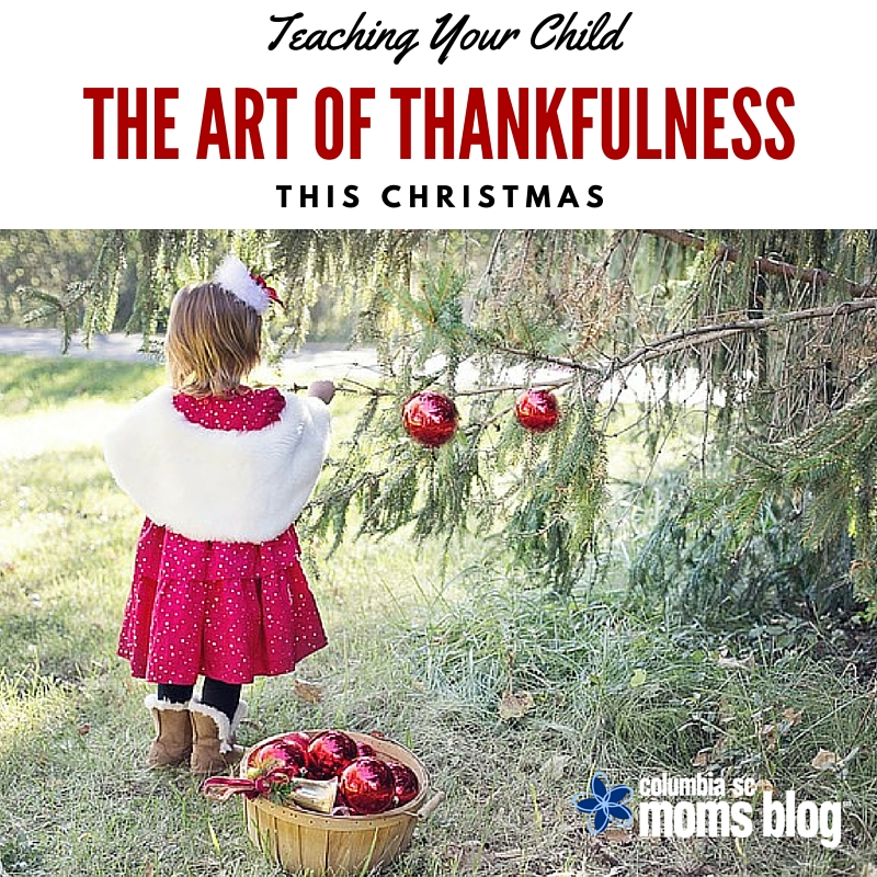 Teaching Your Child the Art of Thankfulness this Christmas - Columbia SC Moms Blog