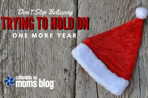 Trying to Hold on to Santa One More Year - Columbia SC Moms Blog