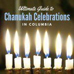 Ultimate Guide to Chanukah Celebrations in Columbia