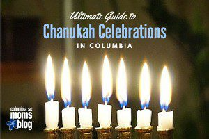 Ultimate Guide to Chanukah Events in Columbia - Columbia SC Moms Blog