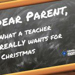 Dear Parent :: What a Teacher REALLY Wants for Christmas