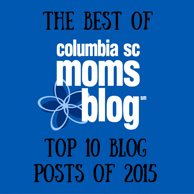 the Best of Columbia SC Moms Blog - Top 10 Posts of 2015
