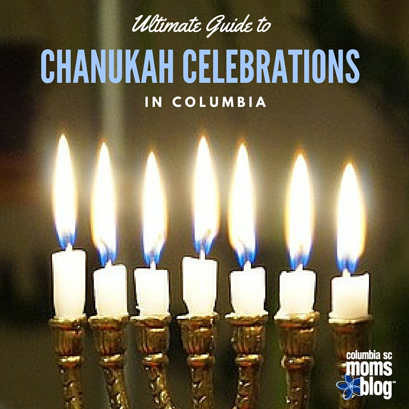 ulitmate guide to Chanukah Celebrations in Columbia - Columbia SC Moms Blog