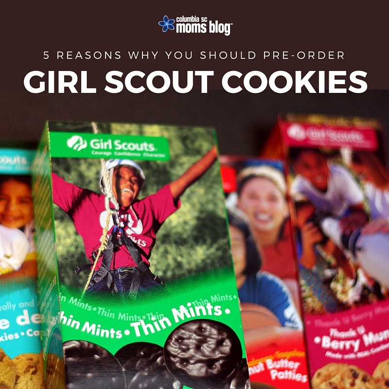 5 REASONS WHY YOU SHOULD PRE-ORDE GIRL SCOUT COOKIES - COLUMBIA SC MOMS BLOG