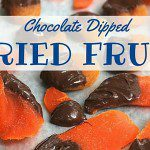 Chocolate Dipped Dried Fruit {National Apricot Day}