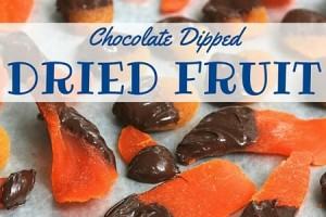 Chocolate Dipped Dried Fruit - Columbia SC Moms Blog