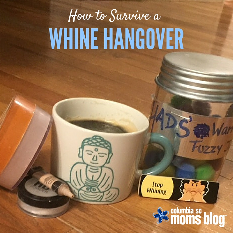 How to Survive a Whine Hangover - Columbia SC Moms Blog