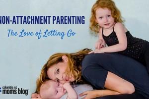 Non-Attachment Parenting - Columbia SC Moms Blog